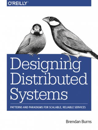 Designing Distributed Systems By Brendan Burns Vincent Philippe Lauzon S